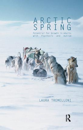 Arctic Spring: Potential for Growth in Adults with Psychosis and Autism, 1st Edition (Paperback) book cover