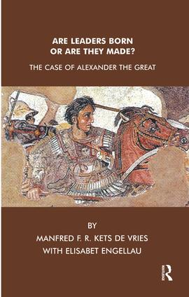 Are Leaders Born or Are They Made?: The Case of Alexander the Great, 1st Edition (Paperback) book cover