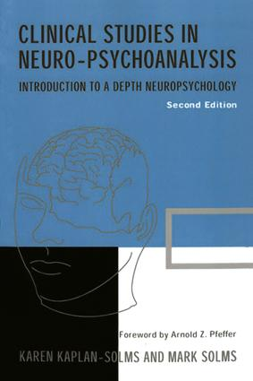 Clinical Studies in Neuro-psychoanalysis: Introduction to a Depth Neuropsychology, 2nd Edition (Paperback) book cover