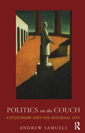 Politics on the Couch: Citizenship and the Internal Life, 1st Edition (Paperback) book cover