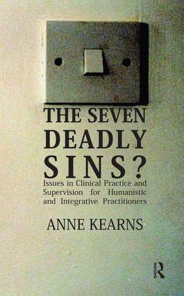 The Seven Deadly Sins?: Issues in Clinical Practice and Supervision for Humanistic and Integrative Practitioners, 1st Edition (Paperback) book cover