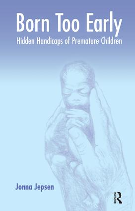 Born Too Early: Hidden Handicaps of Premature Children, 1st Edition (Paperback) book cover