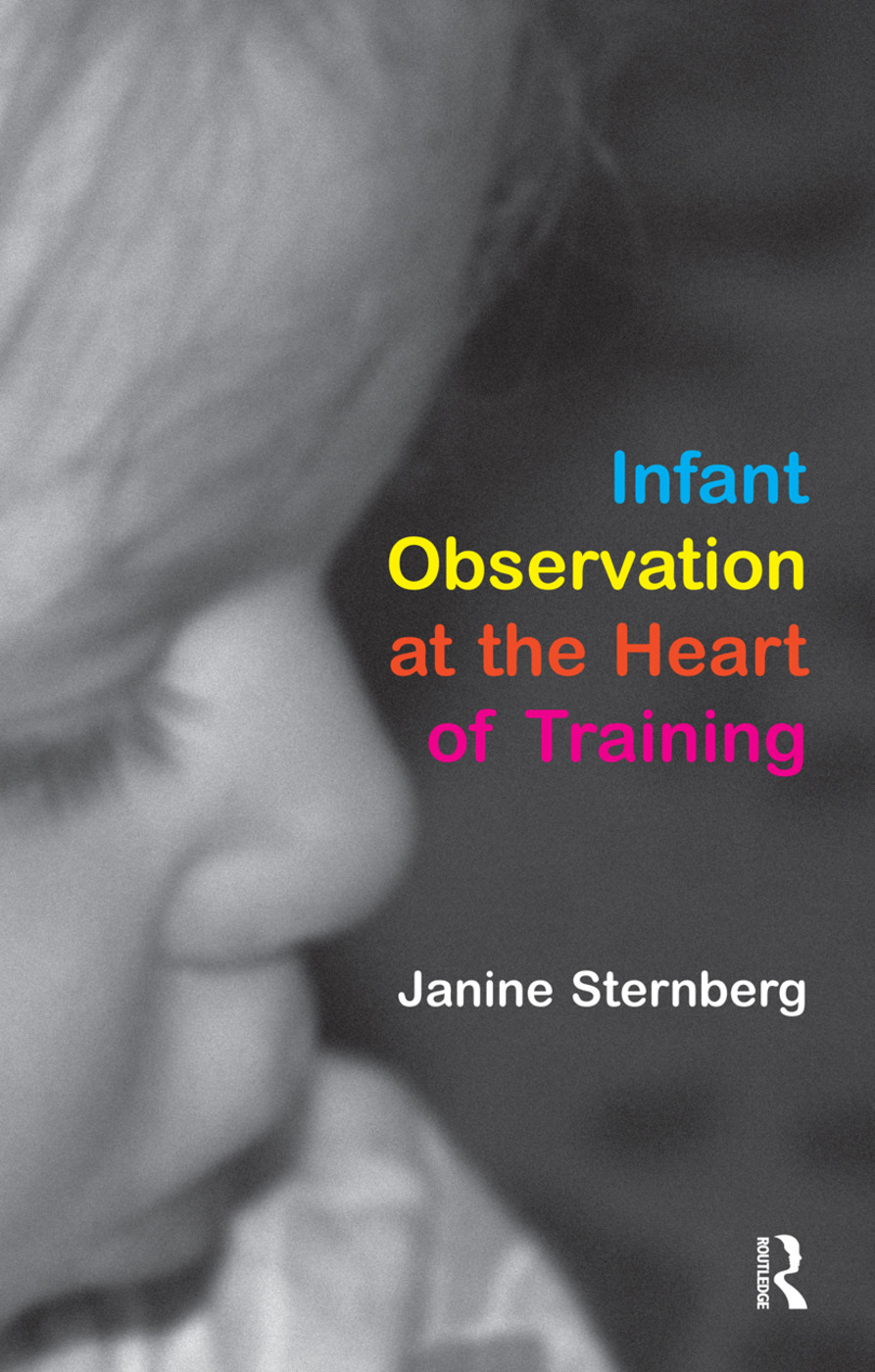 Infant Observation at the Heart of Training: 1st Edition (Paperback) book cover