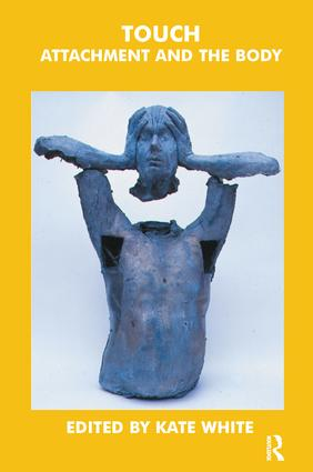 Touch: Attachment and the Body, 1st Edition (Paperback) book cover