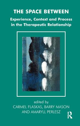 The Space Between: Experience, Context, and Process in the Therapeutic Relationship, 1st Edition (Paperback) book cover