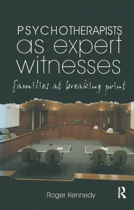 Psychotherapists as Expert Witnesses: Families at Breaking Point, 1st Edition (Paperback) book cover