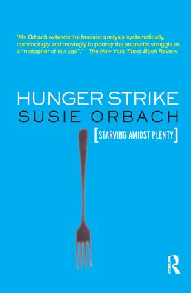 Hunger Strike: The Anorectic's Struggle as a Metaphor for our Age, 1st Edition (Paperback) book cover