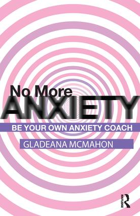 No More Anxiety!: Be Your Own Anxiety Coach, 1st Edition (Paperback) book cover