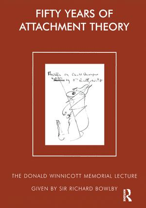 Fifty Years of Attachment Theory: The Donald Winnicott Memorial Lecture, 1st Edition (Paperback) book cover