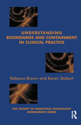 Understanding Boundaries and Containment in Clinical Practice: 1st Edition (Paperback) book cover