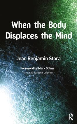 When the Body Displaces the Mind: Stress, Trauma and Somatic Disease, 1st Edition (Paperback) book cover