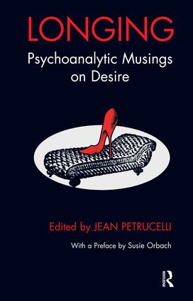 Longing: Psychoanalytic Musings on Desire, 1st Edition (Paperback) book cover