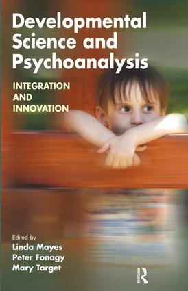 Developmental Science and Psychoanalysis: Integration and Innovation book cover
