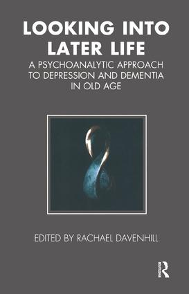 Looking into Later Life: A Psychoanalytic Approach to Depression and Dementia in Old Age, 1st Edition (Paperback) book cover