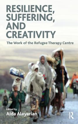 Resilience, Suffering and Creativity: The Work of the Refugee Therapy Centre, 1st Edition (Paperback) book cover