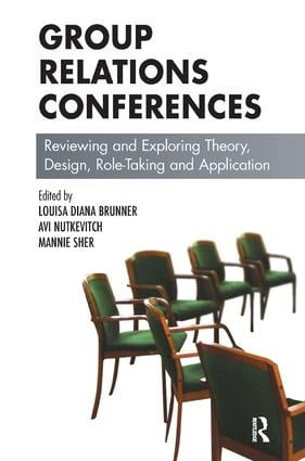 Group Relations Conferences: Reviewing and Exploring Theory, Design, Role-Taking and Application, 1st Edition (Paperback) book cover