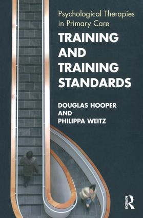 Training and Training Standards: Psychological Therapies in Primary Care, 1st Edition (Paperback) book cover