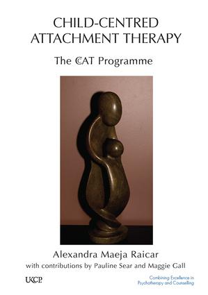 Child-Centred Attachment Therapy: The CcAT Programme, 1st Edition (Paperback) book cover