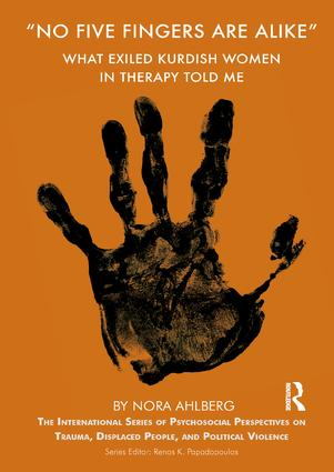 'No Five Fingers are Alike': What Exiled Kurdish Women in Therapy Told Me, 1st Edition (Paperback) book cover