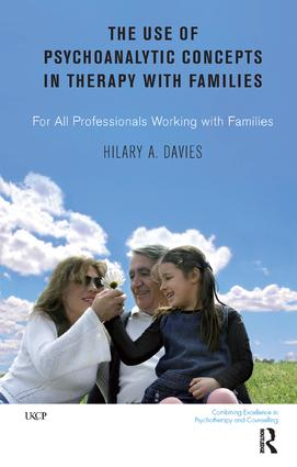The Use of Psychoanalytic Concepts in Therapy with Families: For all Professionals Working with Families book cover