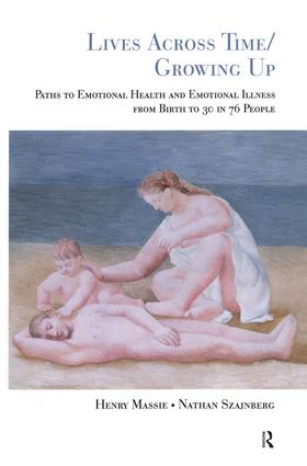 Lives Across Time/Growing Up: Paths to Emotional Health and Emotional Illness from Birth to 30 in 76 People, 1st Edition (Paperback) book cover