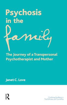 Psychosis in the Family: The Journey of a Transpersonal Psychotherapist and Mother book cover