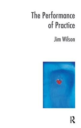 The Performance of Practice: Enhancing the Repertoire of Therapy with Children and Families, 1st Edition (Paperback) book cover