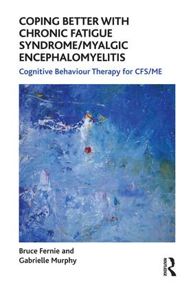 Coping Better With Chronic Fatigue Syndrome/Myalgic Encephalomyelitis: Cognitive Behaviour Therapy for CFS/ME, 1st Edition (Paperback) book cover