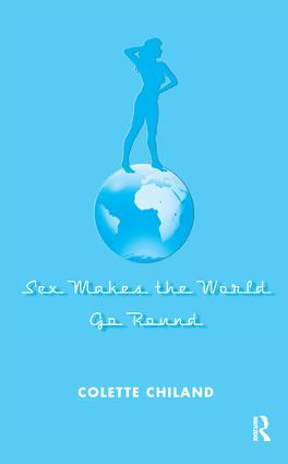 Sex Makes the World Go Round: 1st Edition (Paperback) book cover