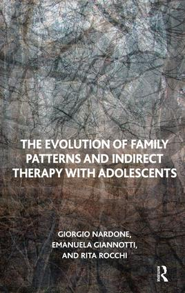 The Evolution of Family Patterns and Indirect Therapy with Adolescents: 1st Edition (e-Book) book cover
