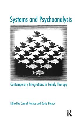Systems and Psychoanalysis: Contemporary Integrations in Family Therapy, 1st Edition (Paperback) book cover