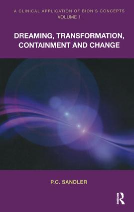 A Clinical Application of Bion's Concepts: Dreaming, Transformation, Containment and Change, 1st Edition (Paperback) book cover