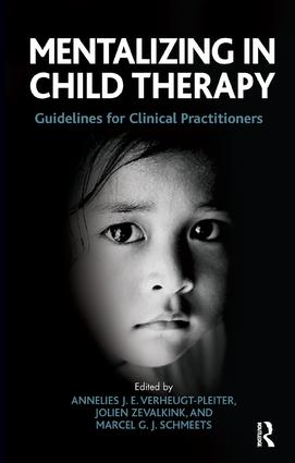 Mentalizing in Child Therapy: Guidelines for Clinical Practitioners, 1st Edition (Paperback) book cover