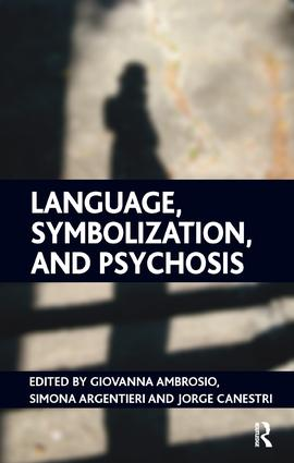 Language, Symbolization, and Psychosis: 1st Edition (Paperback) book cover