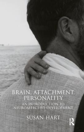 Brain, Attachment, Personality: An Introduction to Neuroaffective Development, 1st Edition (Paperback) book cover