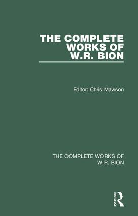 The Complete Works of W.R. Bion: 1st Edition (Hardback) book cover