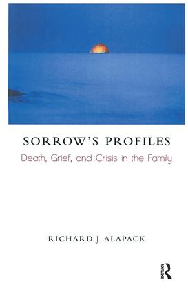 Sorrow's Profiles: Death, Grief, and Crisis in the Family, 1st Edition (Paperback) book cover