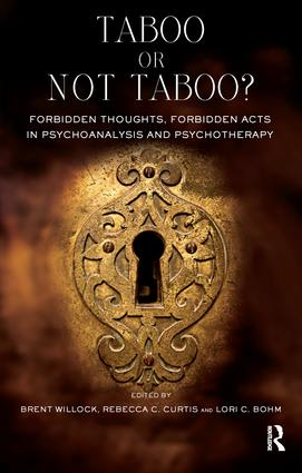 Taboo or Not Taboo? Forbidden Thoughts, Forbidden Acts in Psychoanalysis and Psychotherapy: Forbidden Thoughts, Forbidden Acts in Psychoanalysis and Psychotherapy, 1st Edition (Paperback) book cover
