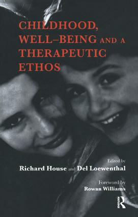 Childhood, Well-Being and a Therapeutic Ethos: 1st Edition (Paperback) book cover