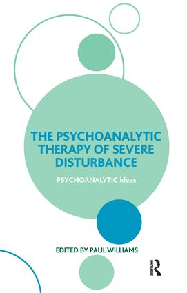 The Psychoanalytic Therapy of Severe Disturbance
