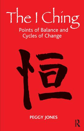The I Ching: Points of Balance and Cycles of Change, 1st Edition (Paperback) book cover