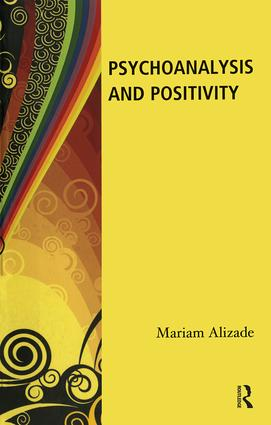 Psychoanalysis and Positivity: 1st Edition (Paperback) book cover
