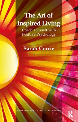 The Art of Inspired Living: Coach Yourself with Positive Psychology book cover