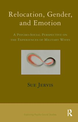 Relocation, Gender and Emotion: A Psycho-Social Perspective on the Experiences of Military Wives, 1st Edition (Paperback) book cover