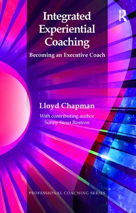 Integrated Experiential Coaching: Becoming an Executive Coach book cover