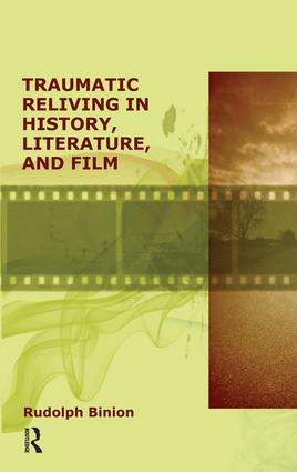 Traumatic Reliving in History, Literature and Film: 1st Edition (Paperback) book cover