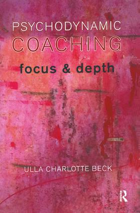 Psychodynamic Coaching: Focus and Depth, 1st Edition (Paperback) book cover