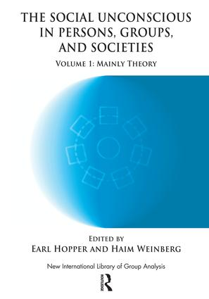 The Social Unconscious in Persons, Groups and Societies: Mainly Theory book cover