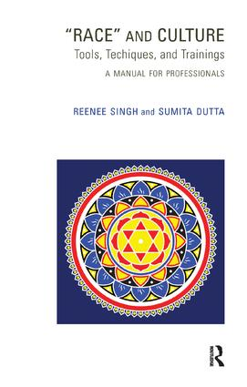 Race and Culture: Tools, Techniques and Trainings: A Manual for Professionals, 1st Edition (Paperback) book cover