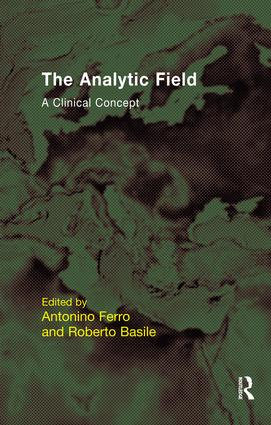 The Analytic Field: A Clinical Concept, 1st Edition (Paperback) book cover
